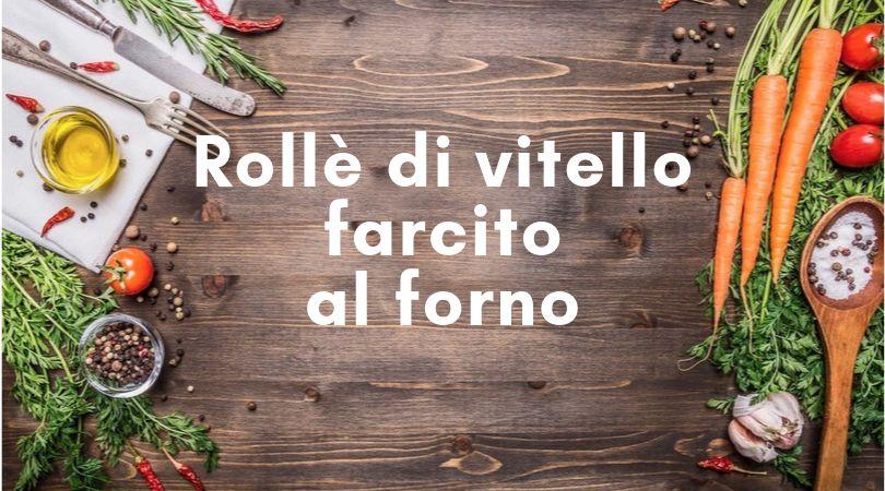 rolle-di-vitello-farcito-forno